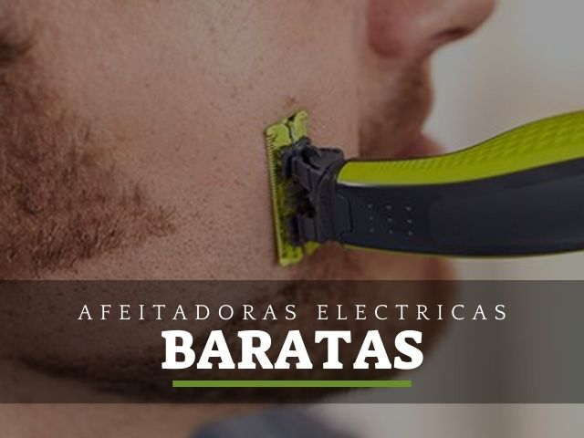 las mejores afeitadoras electricas baratas