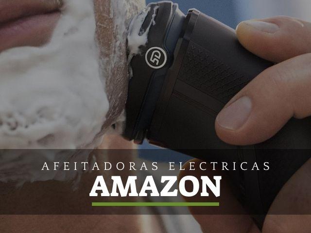 las mejores afeitadoras electricas de amazon