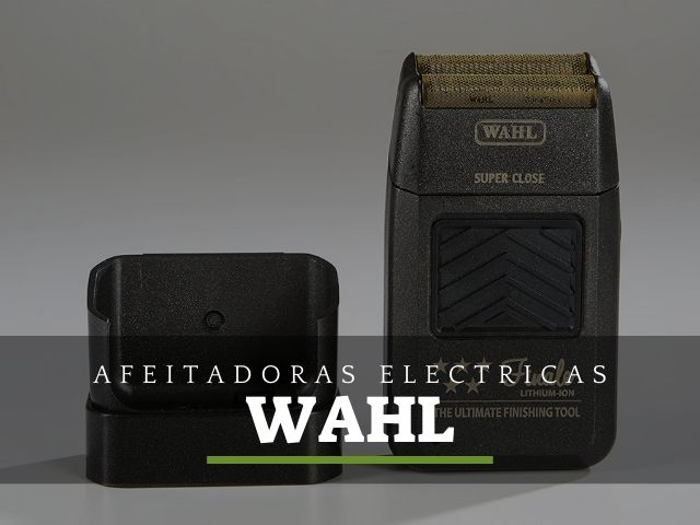 las mejores afeitadoras electricas de wahl