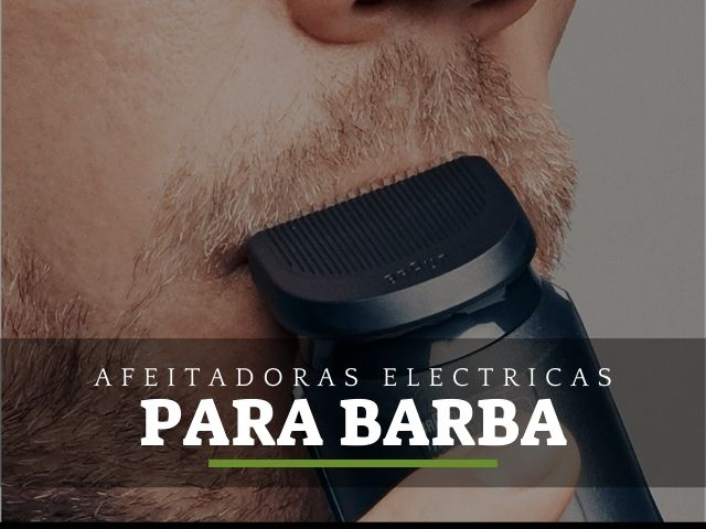 las mejores afeitadoras electricas para barba