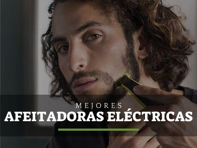 las mejores afeitadoras electricas